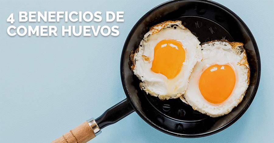 4 beneficios de comer huevos