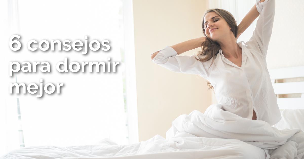 6 consejos para dormir mejor