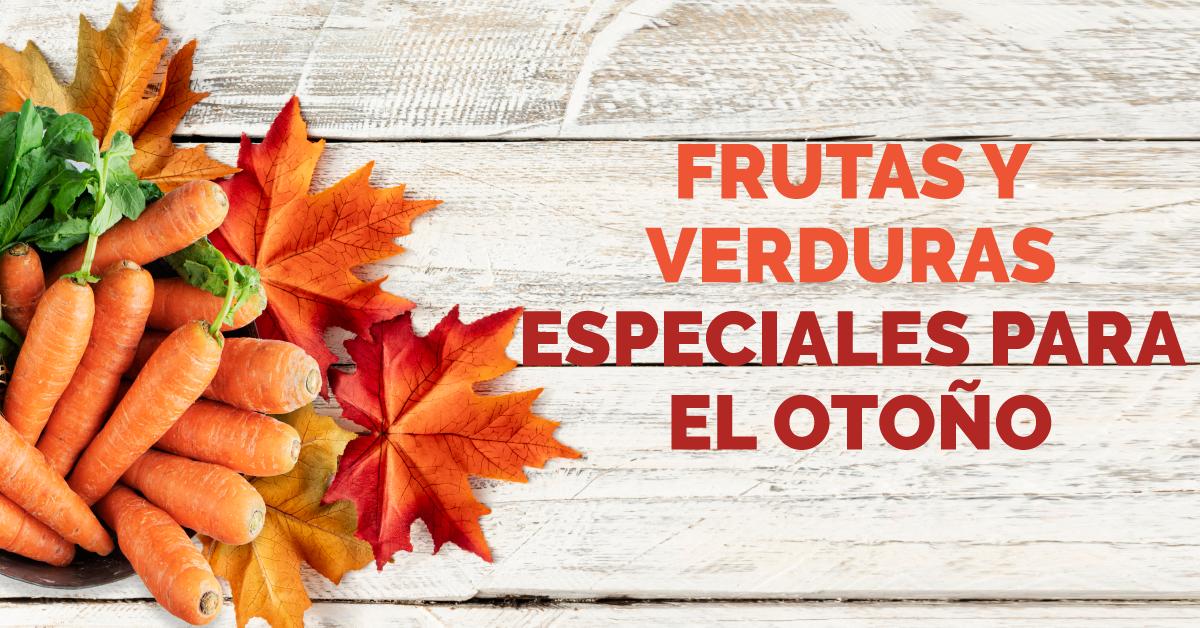 6 frutas y verduras especiales para el otoño