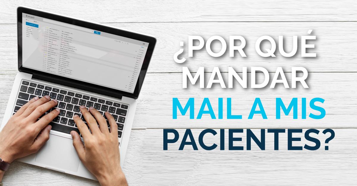 4 ventajas de enviar mensajes al correo de tus pacientes